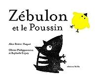 Zébulon et le poussin par Alice Brière-Haquet