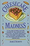Cheesecake Madness, John J. Segreto, 0026090406