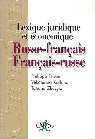 Livre gratuits en ligne Russe - français / Français - russe : Lexique juridique et économique pdf ebook