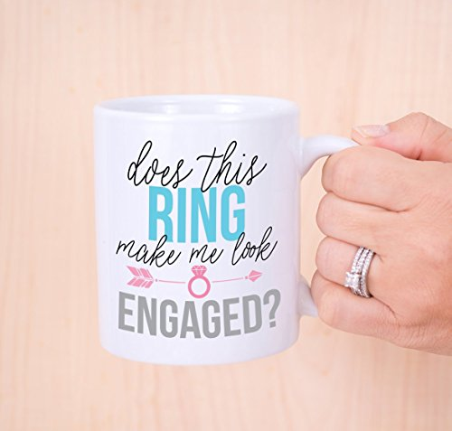 Engagement Mug - Gift for Bride to Be, Does This Ring Make Me Look Engaged? Bridal Shower Gift for the Bride to Be