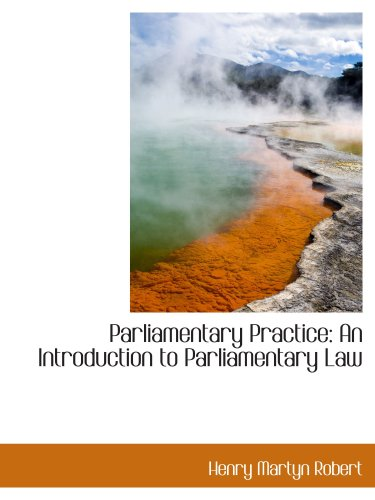 Parliamentary Practice: An Introduction to Parliamentary Law pdf epub