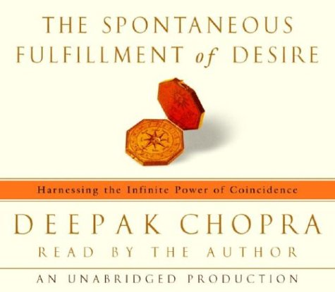 The Spontaneous Fulfillment of Desire: Harnessing the Infinite Power of Coincidence by Unknown