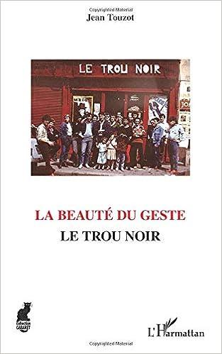 Amazonfr La Beauté Du Geste Jean Touzot Livres