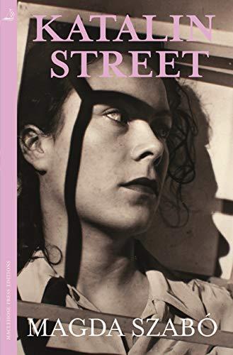 Katalin Street: WINNER of the 2018 PEN Translation Prize (English Edition)