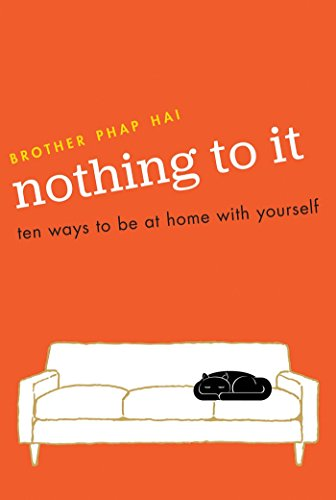 Nothing To It: Ten Ways to Be at Home with Yourself