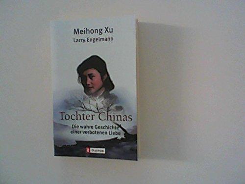 Tochter Chinas: Die wahre Geschichte einer verbotenen Liebe