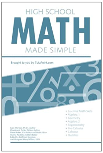 High School Math Made Simple: Orsolina Cetta, Kara Monroe, Ph.D ...