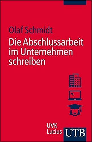 Die Abschlussarbeit Im Unternehmen Schreiben Olaf Schmidt Amazon