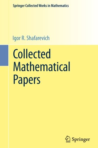 Collected Mathematical Papers - Collected Mathematical Papers (Springer Collected Works in Mathematics)