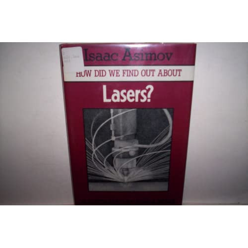 How Did We Find Out About Lasers? Isaac Asimov and Erika Kors