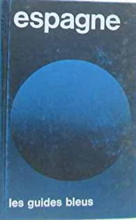 Espagne (Les Guides bleus) par Robert Boulanger
