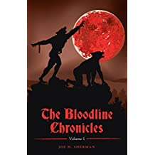 The Bloodline Chronicles: Vol. I