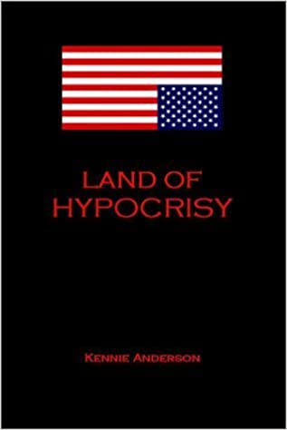 Land of Hypocrisy, Second Edition by Kennie Anderson