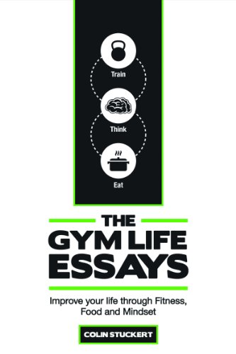 the gym life essays improve your life through fitness food and  the gym life essays improve your life through fitness food and mindset by