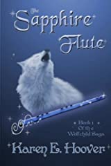 The Sapphire Flute: Book 1 of The Wolfchild Saga by Karen E. Hoover (2011-06-15)
