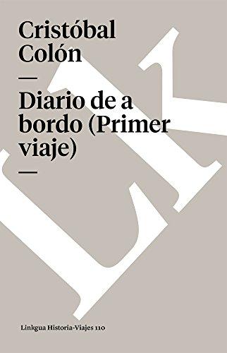 Diario de a bordo (Primer viaje) (Memoria-Viajes) (Spanish Edition) [Cristobal Colon] (Tapa Blanda)