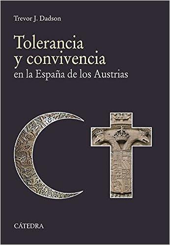 Tolerancia y convivencia: en la España de los Austrias Historia. Serie mayor: Amazon.es: Dadson, Trevor J.: Libros