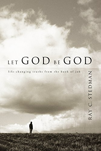 Let God Be God: Life-Changing Truths from the Book of Job by Discovery House