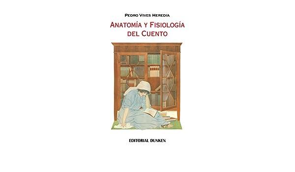 Anatomia Y Fisiologia Del Cuento: PEDRO VIVES HEREDIA ...