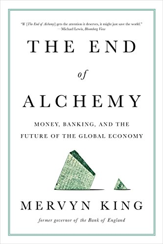the-end-of-alchemy-money-banking-and-the-future-of-the-global-economy