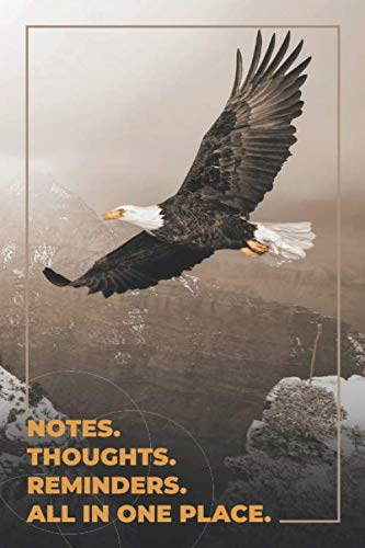 Soar On Wings Like Eagles. Notes. Thoughts. Reminders. All in one place.: Eagle Notebook Journal