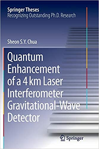 Quantum Enhancement of a 4 km Laser Interferometer Gravitational-Wave Detector Springer Theses: Amazon.es: Sheon S. Y. S. Y. Chua: Libros en idiomas ...