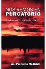 Nos Vemos En Purgatorio: A todos Nos toca pagarla en esta vida (Spanish Edition) Paperback
