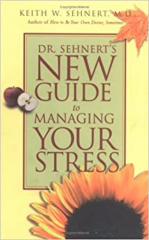 Book Dr. Sehnert's New Guide to Managing Your Stress