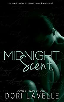 Midnight Scent (Amour Toxique Book 1) by [Lavelle, Dori]