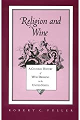 Religion And Wine: Cultural History Wine Drinking United States Paperback