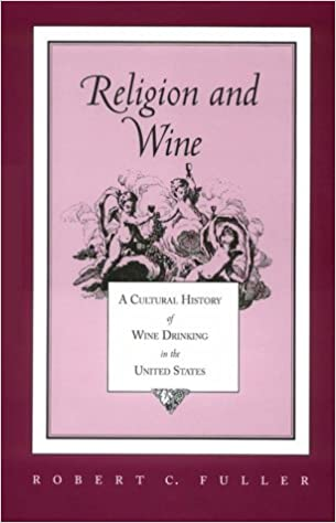 Book Religion And Wine: Cultural History Wine Drinking United States