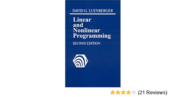 Linear and nonlinear programming david g luenberger 9780201157949 linear and nonlinear programming david g luenberger 9780201157949 amazon books fandeluxe Gallery