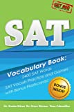 SAT Vocabulary Book - 2400 SAT Words, SAT Vocab Practice and Games with Bonus Flashcards: The Most Effective Way To Double Your SAT Vocabulary Ever Seen