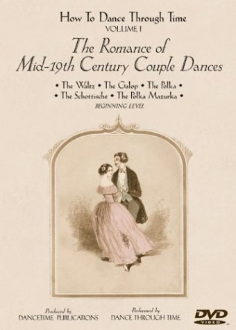 HOW TO DANCE THROUGH TIME Vol. 1. - The Romance of Mid-19th Century Couple Dances