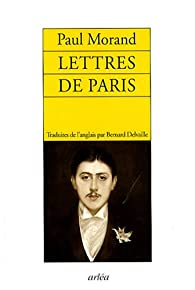 Lettres de Paris par Paul Morand