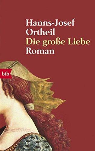 Die große Liebe. Roman