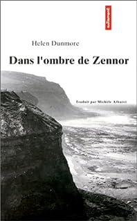 Dans l'ombre de Zennor, Dunmore, Helen