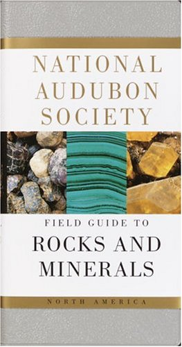 National Audubon Society Field Guide to North American Rocks and Minerals (Audubon Society Field Guide) - Book  of the National Audubon Society Field Guides