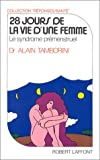 28 jours de la vie d'une femme : Le syndrome prémenstruel