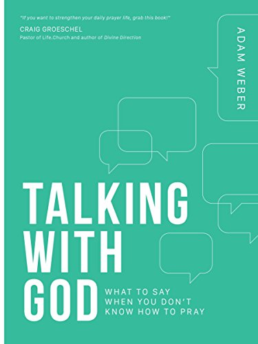 Talking with God: What to Say When You Don't Know How to Pray (Best Time To Pray)