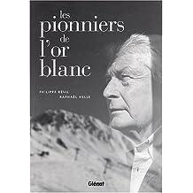 PIONNIERS DE L'OR BLANC (LES)