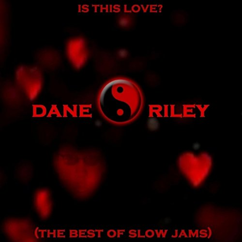Is This Love? (The Best of Slow (Greatest Slow Jams)