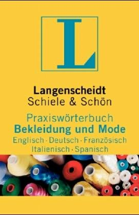 Langenscheidt Praxiswörterbuch Bekleidung und Mode, Englisch-Deutsch-Französisch-Italienisch-Spanisch