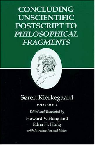 Kierkegaard's Writings, XII: Concluding Unscientific Postscript to Philosophical Fragments, Volume I: v. 1 by S??ren Kierkegaard (1992-06-23)