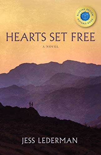 Hearts Set Free: An epic tale of love, faith, and the glory of God's grace by [Lederman, Jess]