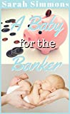 A Baby for the Banker: (A BBW Sweet and Clean Texas Family Romance Story) (Sarah's Surprise Babies Book 3)