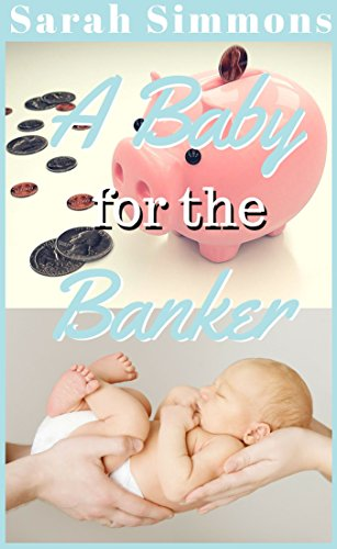 A Baby for the Banker: (A BBW Sweet and Clean Texas Family Romance Story) (Sarah's Surpise Babies Book 3)