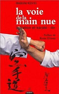 La voie de la main nue, initiation et karaté-do par Kenei Mabuni