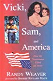 Vicki, Sam, and America: How the Government Killed All Three