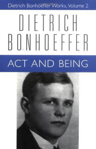 Act and Being (Dietrich Bonhoeffer Works, Vol. 2)